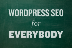 WordPress SEO for Everybody